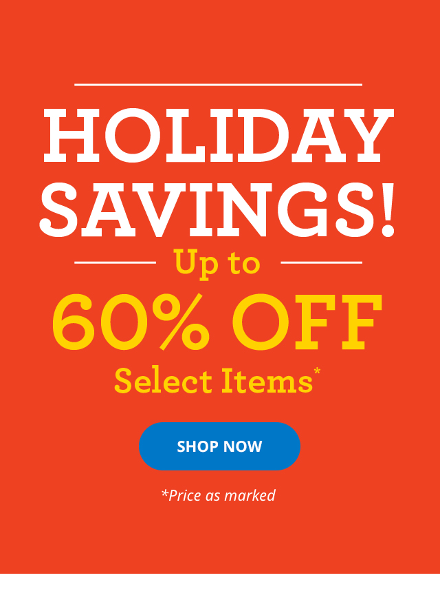 Holiday Savings – Up to 60% Off